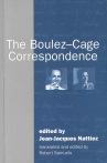 The Boulez-Cage Correspondence - Jean-Jacques Nattiez