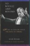 To Boulez and Beyond - Joan Peyser