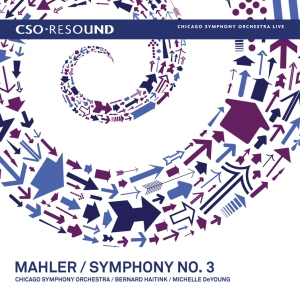 The initial release on the CSO Resound label: Mahler's Symphony no. 3